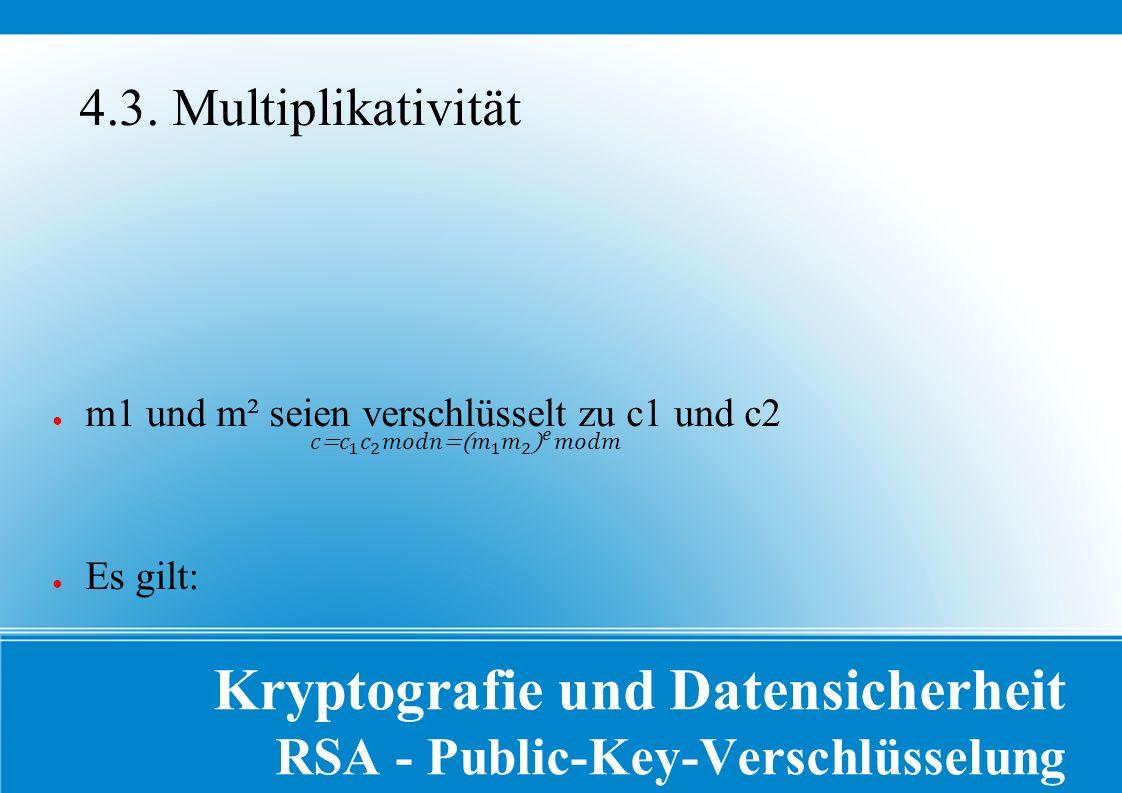 Kryptografie und Datensicherheit RSA - Public-Key-Verschlüsselung 4.3.