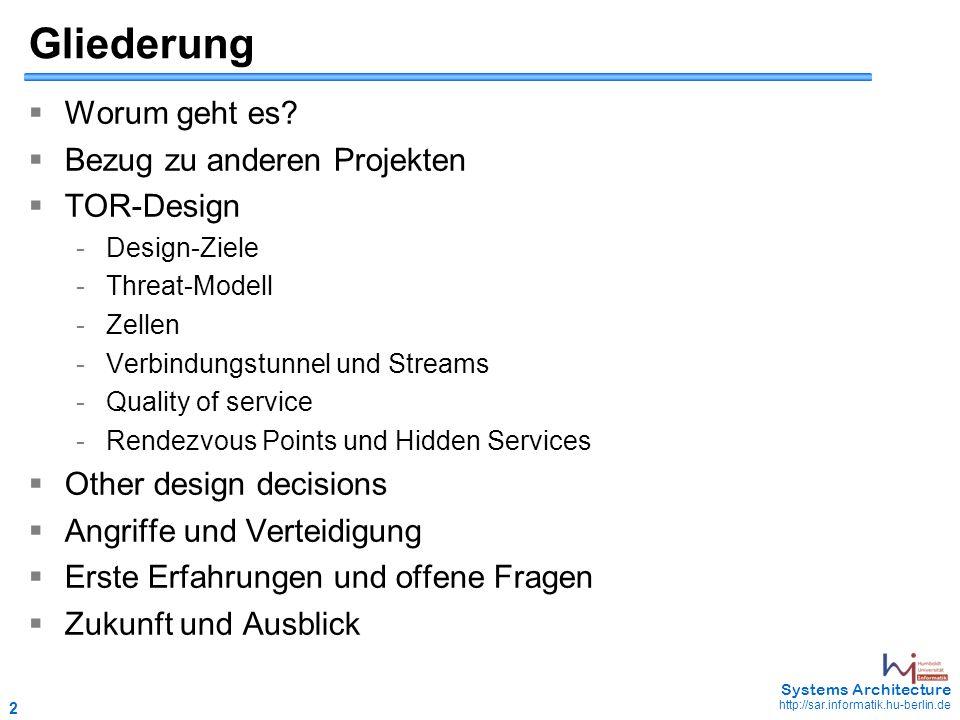 2 May 2006 - 2 Systems Architecture http://sar.informatik.hu-berlin.de Gliederung  Worum geht es.