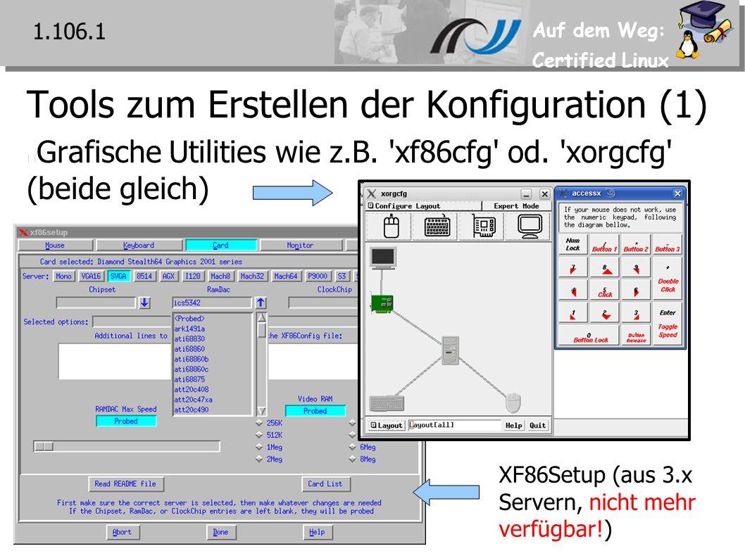 Auf dem Weg: Certified Linux Tools zum Erstellen der Konfiguration (1) Grafische Utilities wie z.B.