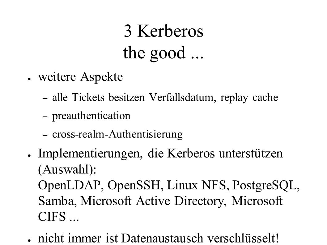 3 Kerberos the good...
