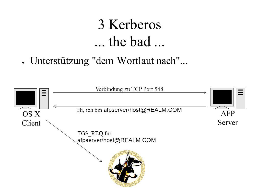 3 Kerberos... the bad... ● Unterstützung
