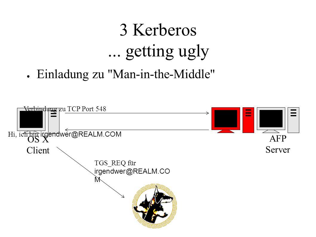 3 Kerberos... getting ugly ● Einladung zu
