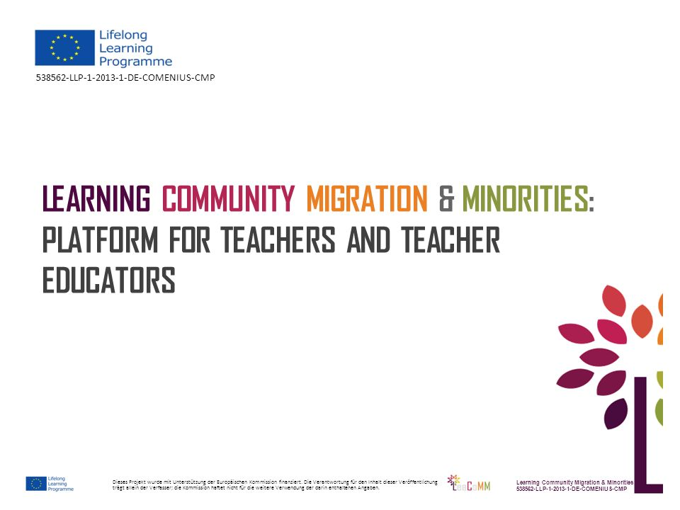 Learning Community Migration & Minorities: Platform for Teachers and Teacher Educators You are a TEACHER EDUCATOR or a TEACHER.