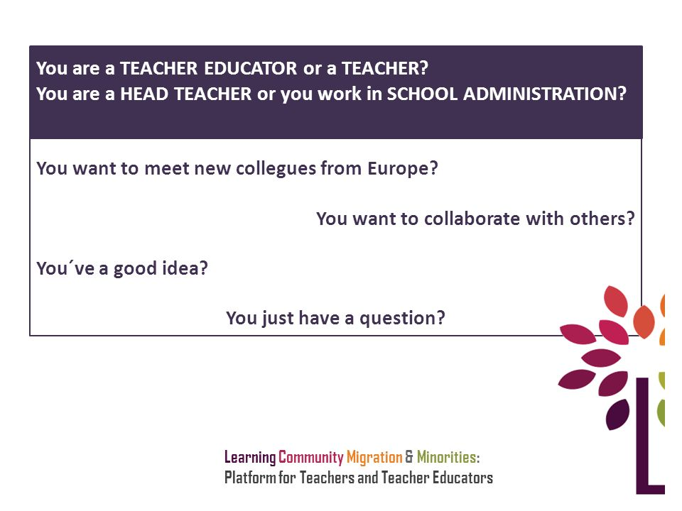 Learning Community Migration & Minorities: Platform for Teachers and Teacher Educators You want to meet new collegues from Europe.