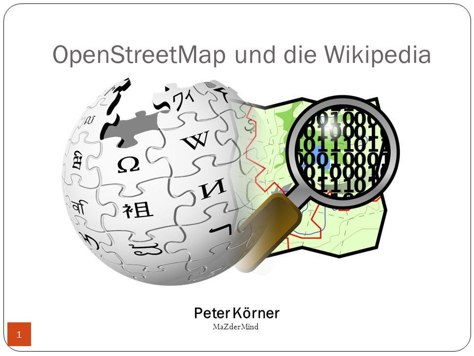 OpenStreetMap und die Wikipedia Peter Körner MaZderMind 1