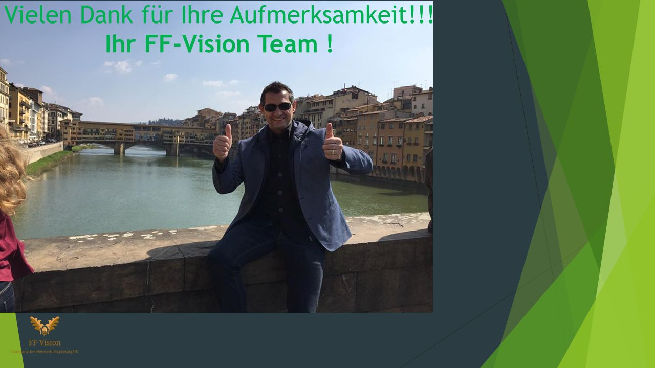 Vielen Dank für Ihre Aufmerksamkeit!!! Ihr FF-Vision Team !