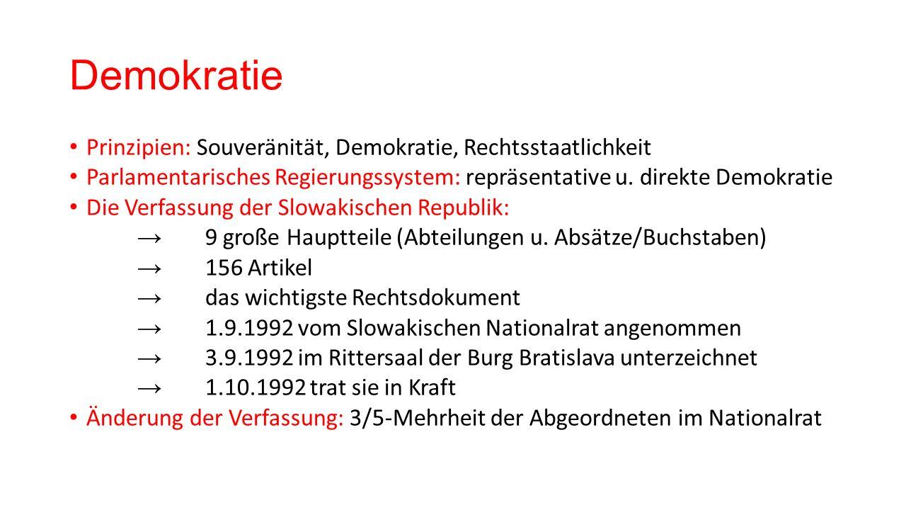 Demokratie Prinzipien: Souveränität, Demokratie, Rechtsstaatlichkeit Parlamentarisches Regierungssystem: repräsentative u.