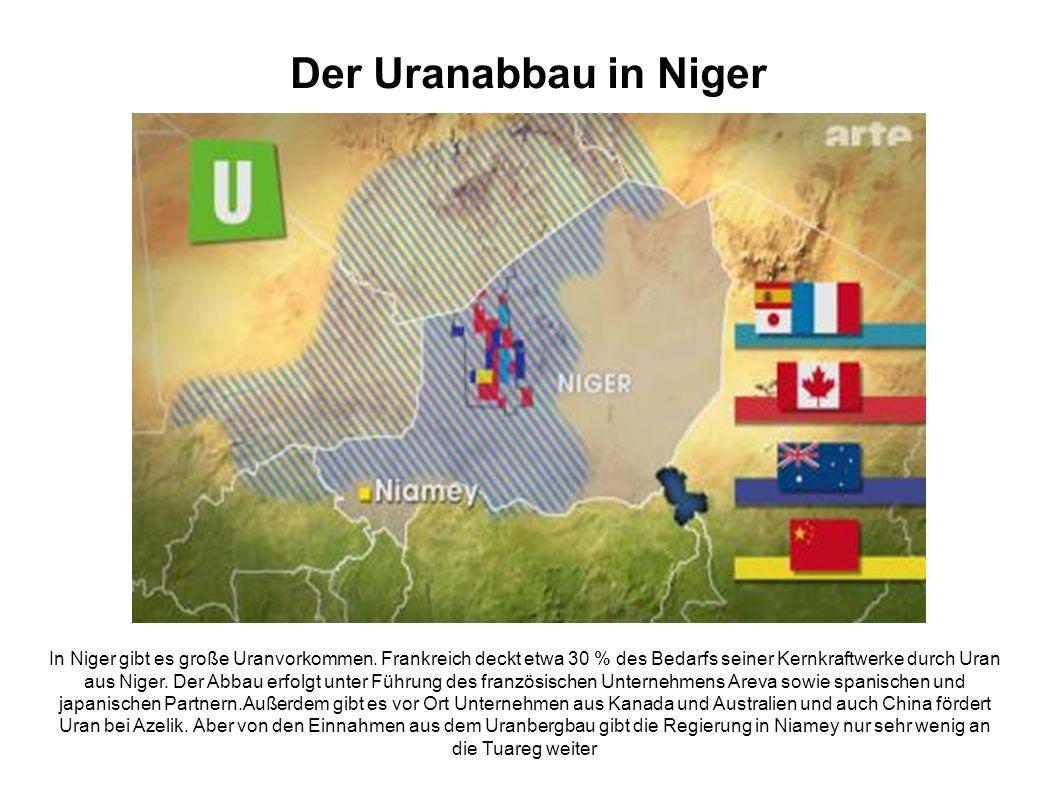 Der Uranabbau in Niger In Niger gibt es große Uranvorkommen.