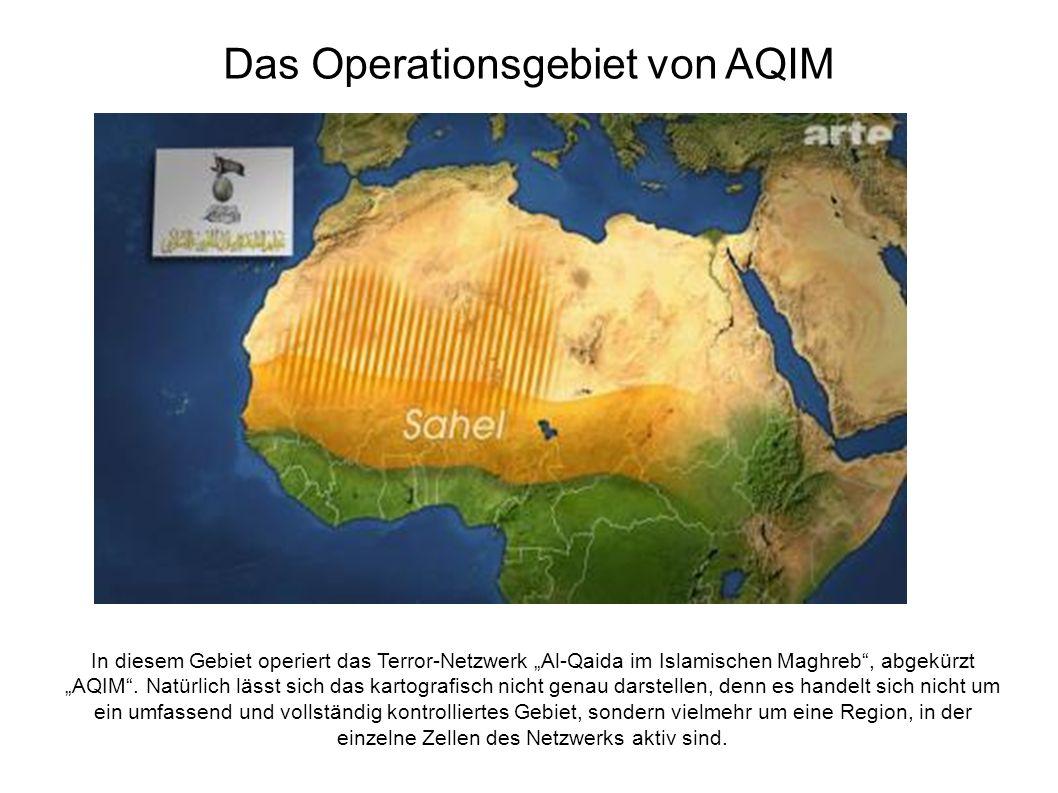"""Das Operationsgebiet von AQIM In diesem Gebiet operiert das Terror-Netzwerk """"Al-Qaida im Islamischen Maghreb , abgekürzt """"AQIM ."""