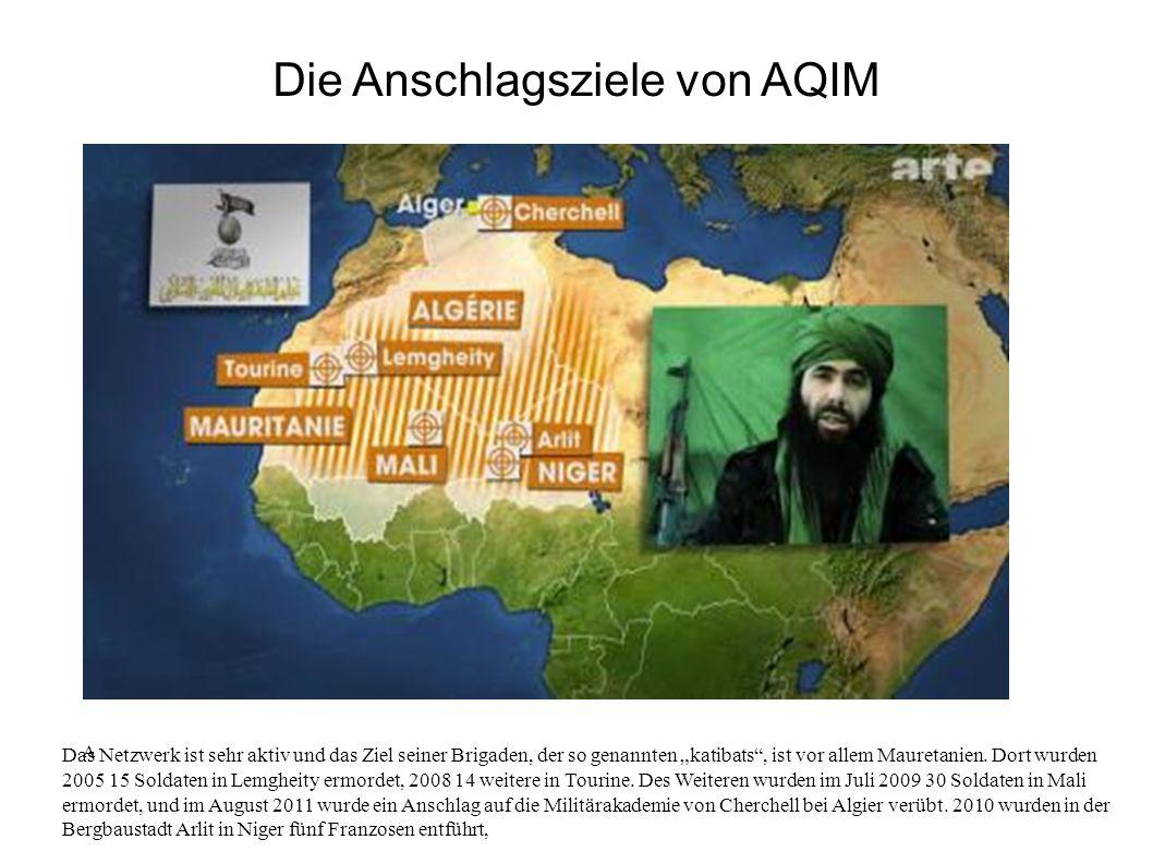 """Die Anschlagsziele von AQIM A Das Netzwerk ist sehr aktiv und das Ziel seiner Brigaden, der so genannten """"katibats , ist vor allem Mauretanien."""