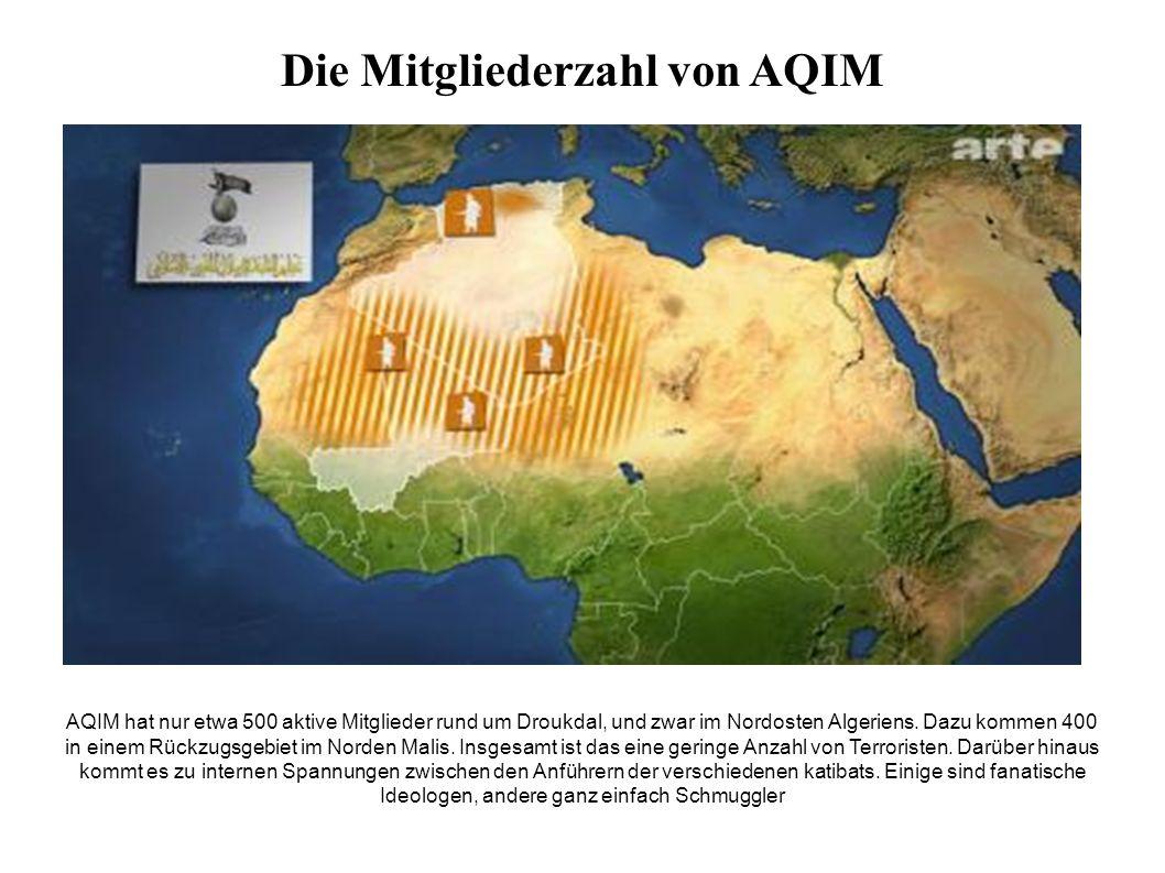 AQIM hat nur etwa 500 aktive Mitglieder rund um Droukdal, und zwar im Nordosten Algeriens.