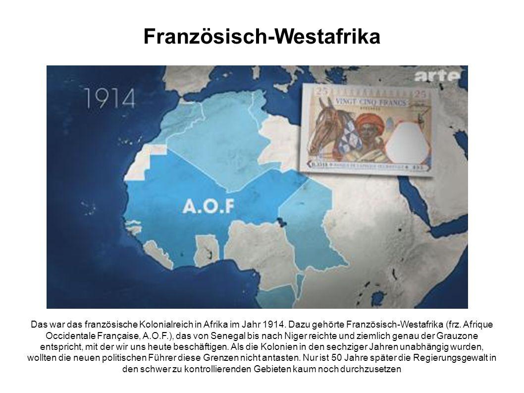 Französisch-Westafrika Das war das französische Kolonialreich in Afrika im Jahr 1914.