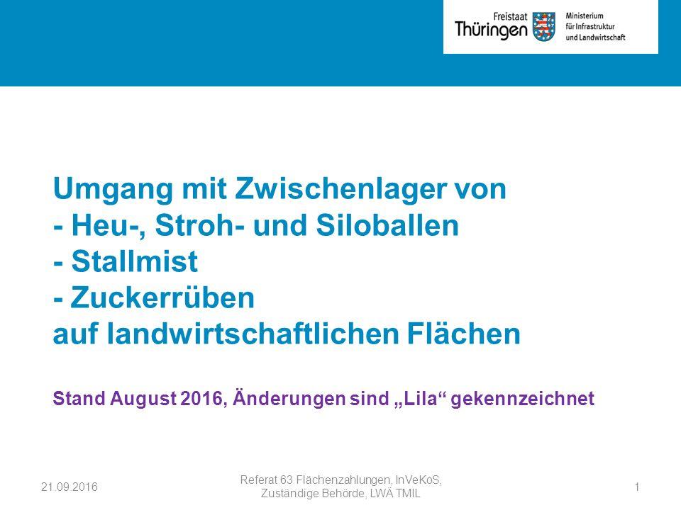 Rubrik Umgang mit Zwischenlager von - Heu-, Stroh- und Siloballen - Stallmist - Zuckerrüben auf landwirtschaftlichen Flächen Stand August 2016, Änderu