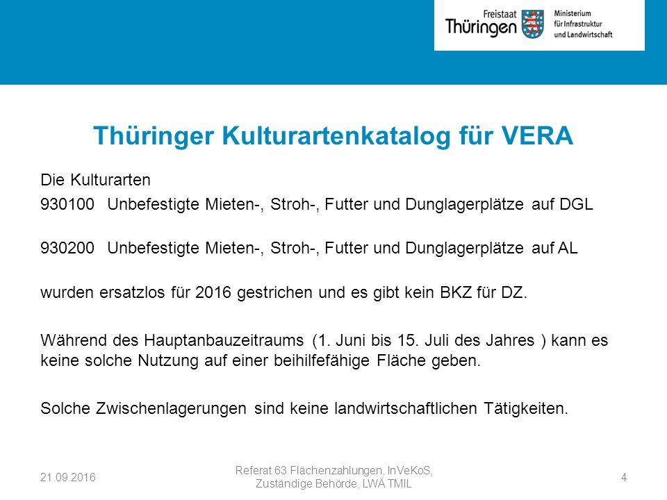 Rubrik Thüringer Kulturartenkatalog für VERA Die Kulturarten 930100 Unbefestigte Mieten-, Stroh-, Futter und Dunglagerplätze auf DGL 930200 Unbefestigte Mieten-, Stroh-, Futter und Dunglagerplätze auf AL wurden ersatzlos für 2016 gestrichen und es gibt kein BKZ für DZ.