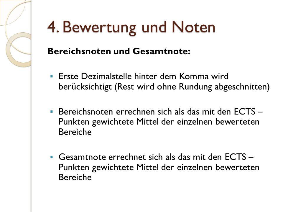 4. Bewertung und Noten Bereichsnoten und Gesamtnote:  Erste Dezimalstelle hinter dem Komma wird berücksichtigt (Rest wird ohne Rundung abgeschnitten)