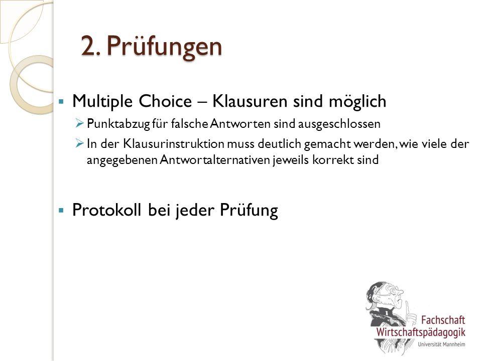 2. Prüfungen  Multiple Choice – Klausuren sind möglich  Punktabzug für falsche Antworten sind ausgeschlossen  In der Klausurinstruktion muss deutli