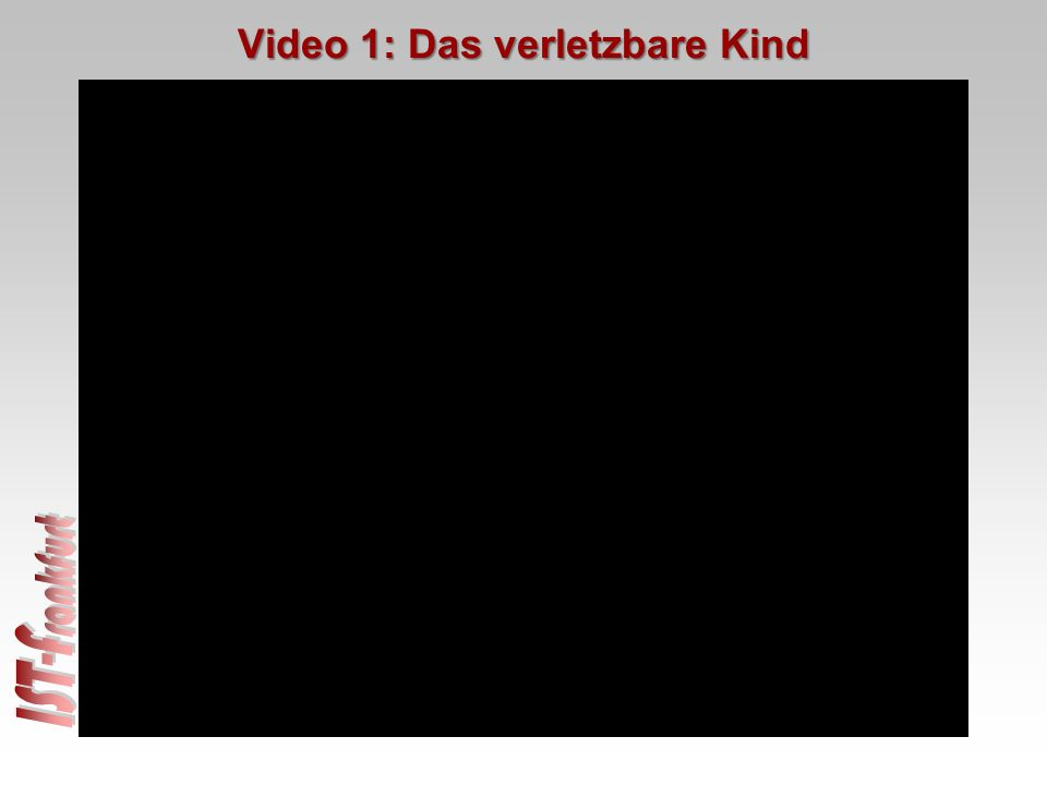 Video 1: Das verletzbare Kind