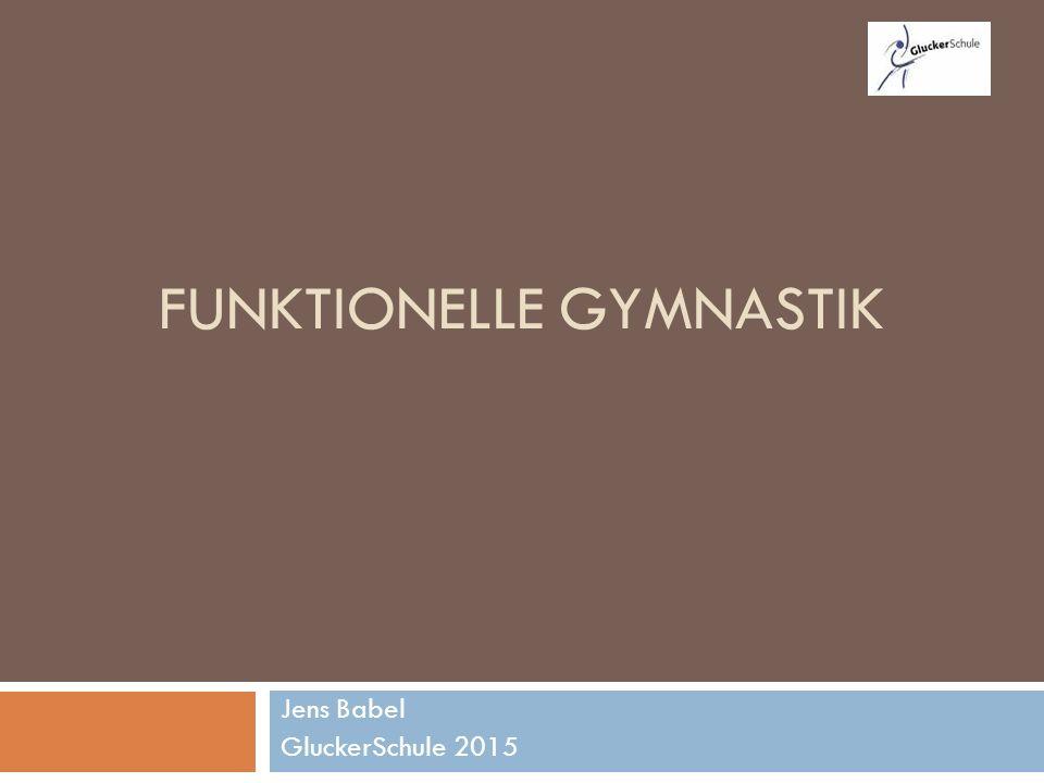 FUNKTIONELLE GYMNASTIK Jens Babel GluckerSchule 2015