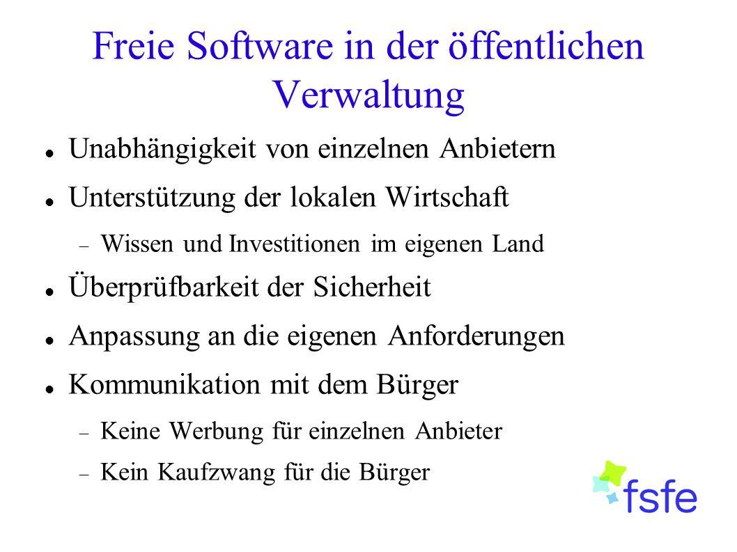 Freie Software in der öffentlichen Verwaltung Unabhängigkeit von einzelnen Anbietern Unterstützung der lokalen Wirtschaft  Wissen und Investitionen i