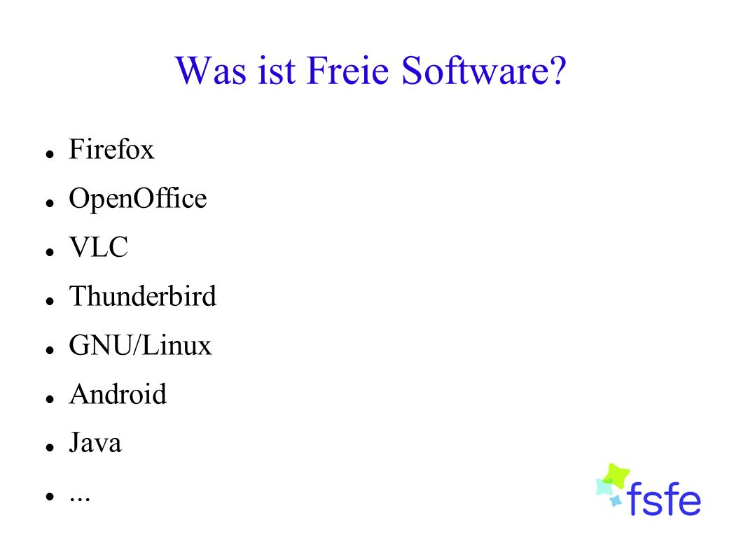 Was ist Freie Software Firefox OpenOffice VLC Thunderbird GNU/Linux Android Java...