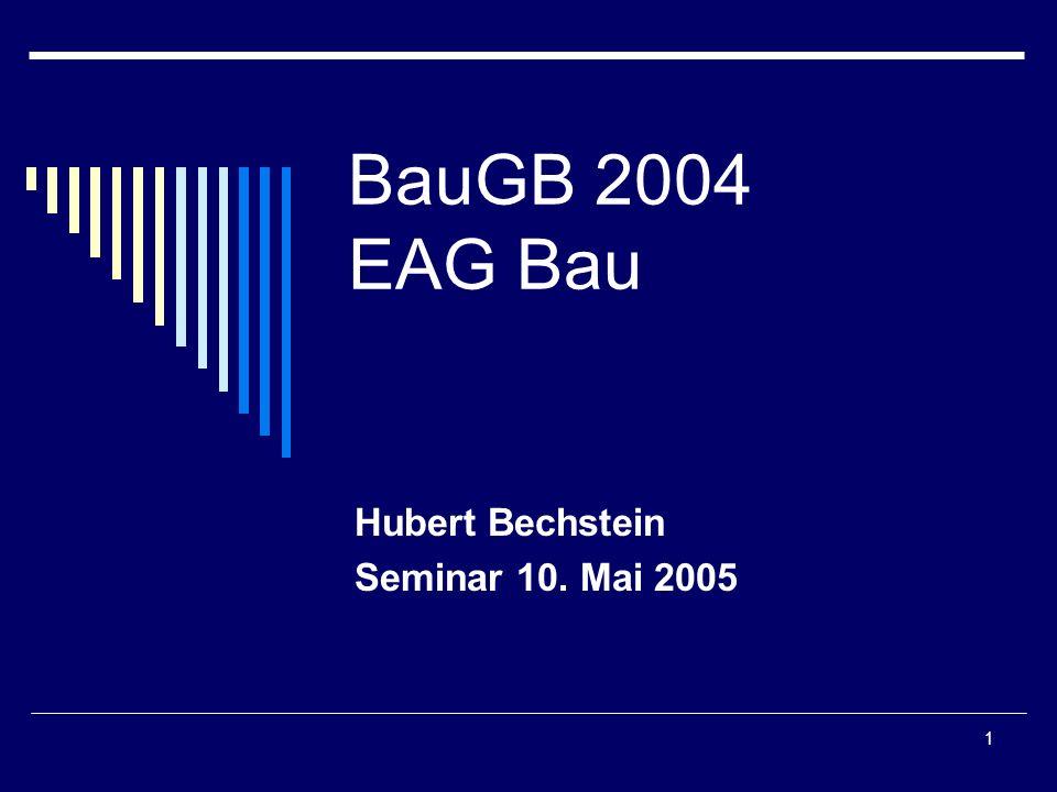 Hubert Bechstein12 10.5. 2005 EAG Bau 2004  Baurecht auf Zeit (§§ 9 II, 11 I Satz 2 Nr.