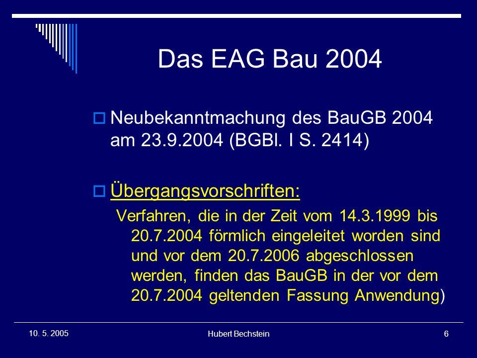 Hubert Bechstein7 10.5. 2005 Das EAG Bau 2004  Grundsätzliche UP-Pflicht aller Bauleitpläne u.