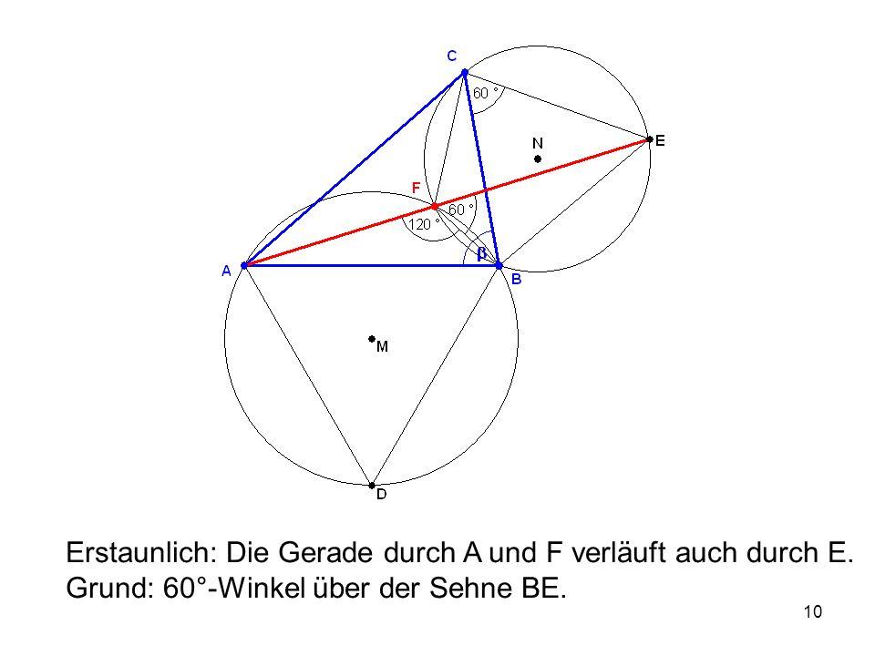 10 Erstaunlich: Die Gerade durch A und F verläuft auch durch E.