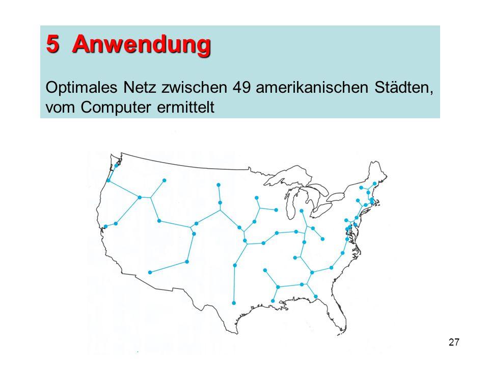 27 5 Anwendung Optimales Netz zwischen 49 amerikanischen Städten, vom Computer ermittelt