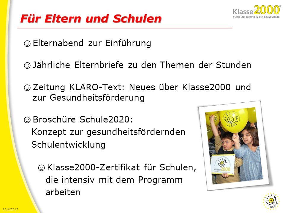 2016/2017 ☺ Elternabend zur Einführung ☺ Jährliche Elternbriefe zu den Themen der Stunden ☺ Zeitung KLARO-Text: Neues über Klasse2000 und zur Gesundhe