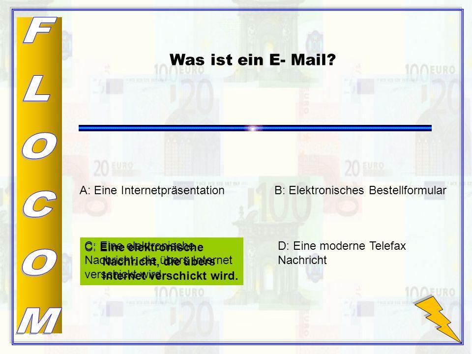 C: Eine elektronische Nachricht, die übers Internet verschickt wird.