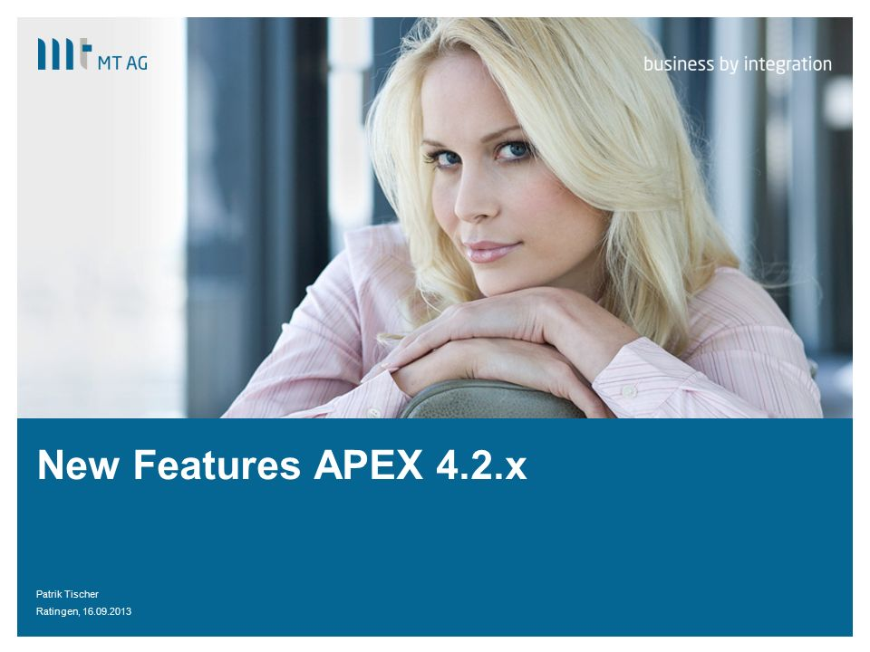 | New Features APEX 4.2.x Patrik Tischer Ratingen, 16.09.2013