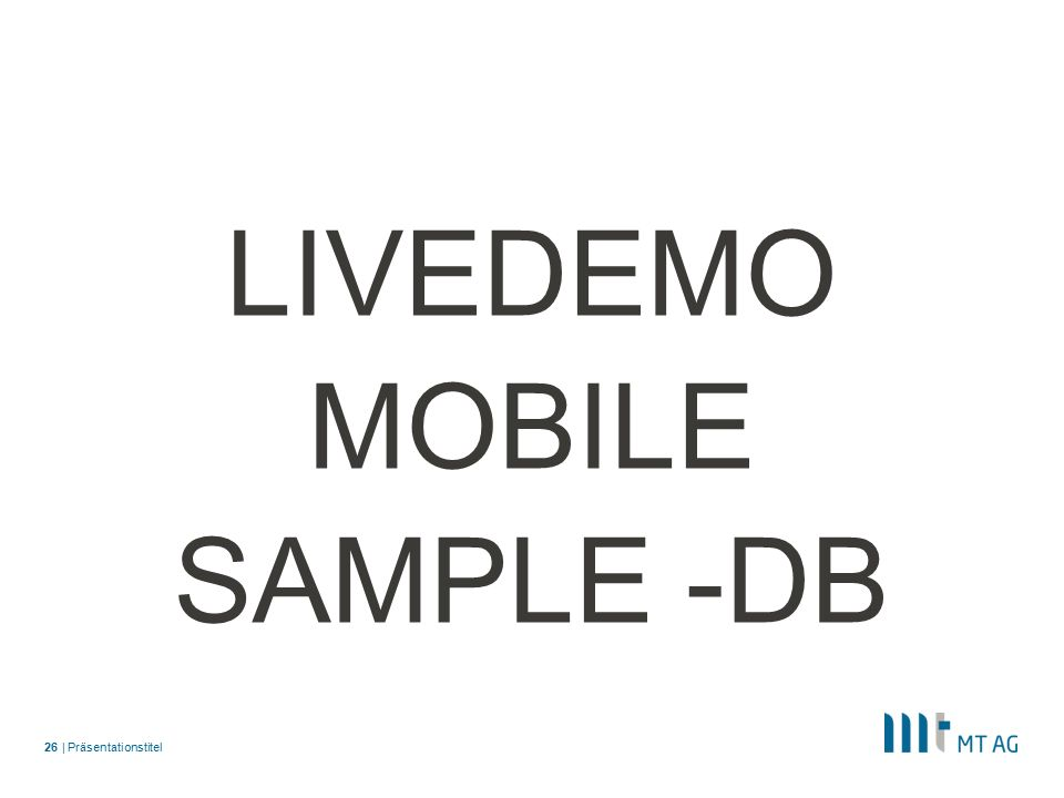 | LIVEDEMO MOBILE SAMPLE -DB Präsentationstitel26