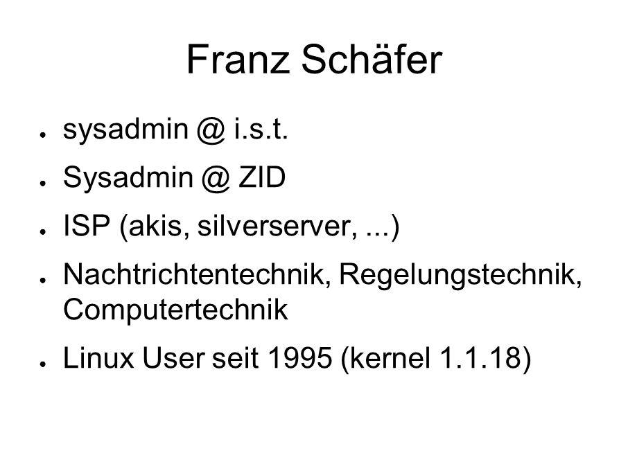 Franz Schäfer ● sysadmin @ i.s.t.