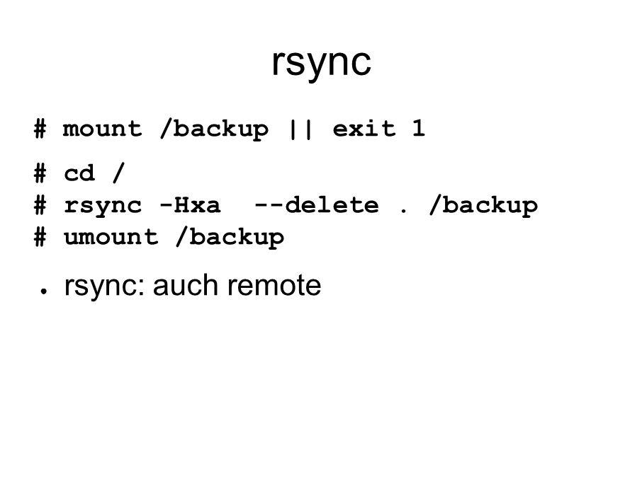 duplicity # apt-get install duplicity # duplicity /home/anna/ \ file:///ext/duplicity/ # duplicity /home/anna \ scp://karl@woanders.at:/bla/ Passphrase nicht vergessen.