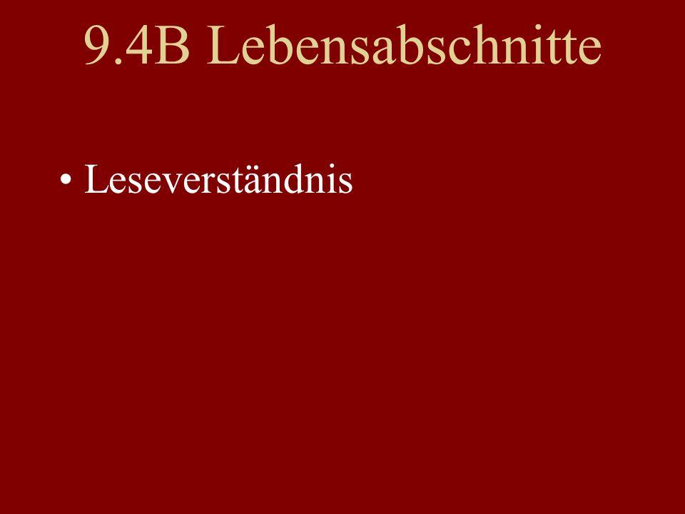 9.4B Lebensabschnitte Leseverständnis