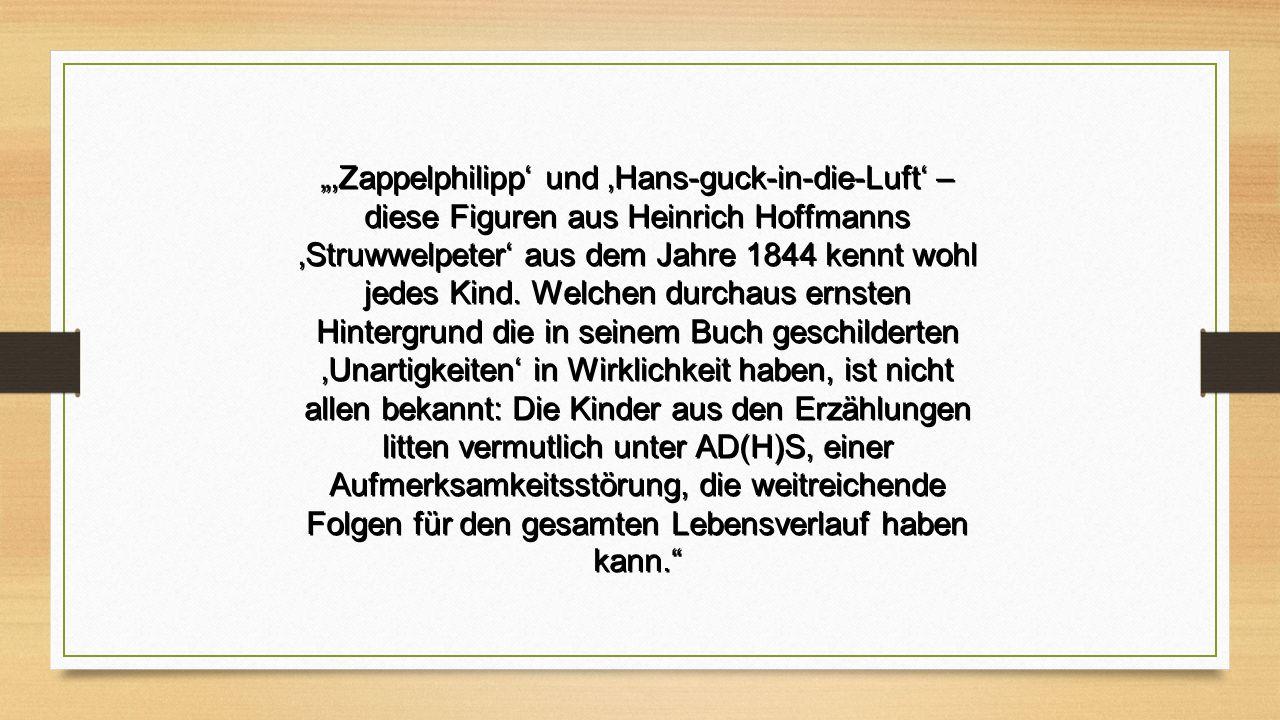 """""""'Zappelphilipp' und 'Hans-guck-in-die-Luft' – diese Figuren aus Heinrich Hoffmanns 'Struwwelpeter' aus dem Jahre 1844 kennt wohl jedes Kind. Welchen"""