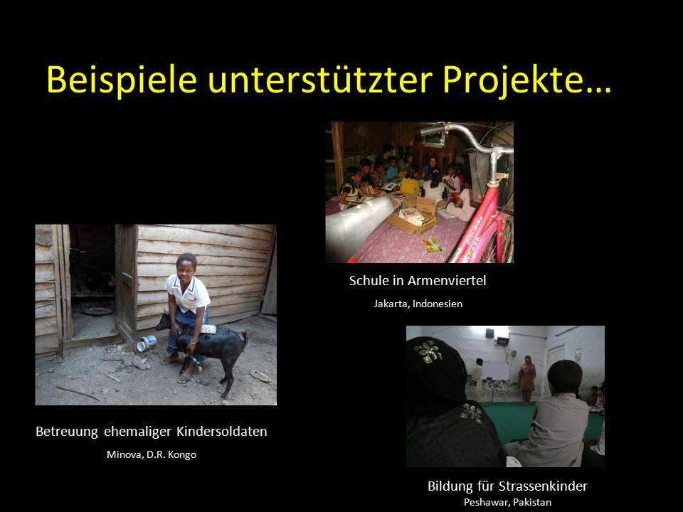 Beispiele unterstützter Projekte… Betreuung ehemaliger Kindersoldaten Minova, D.R. Kongo Bildung für Strassenkinder Peshawar, Pakistan Schule in Armen