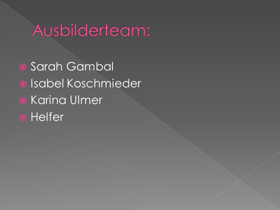  Sarah Gambal  Isabel Koschmieder  Karina Ulmer  Helfer