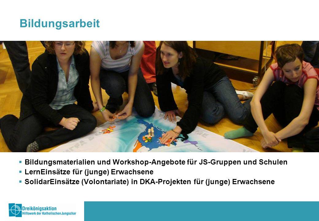  Bildungsmaterialien und Workshop-Angebote für JS-Gruppen und Schulen  LernEinsätze für (junge) Erwachsene  SolidarEinsätze (Volontariate) in DKA-Projekten für (junge) Erwachsene Bildungsarbeit