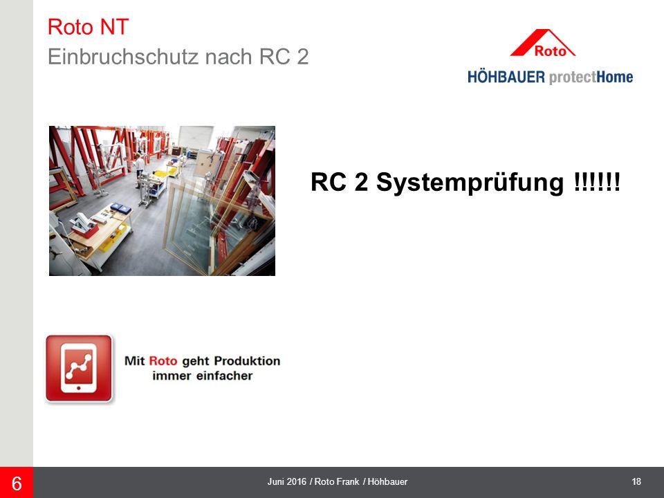 18Juni 2016 / Roto Frank / Höhbauer 6 Roto NT Einbruchschutz nach RC 2 RC 2 Systemprüfung !!!!!!