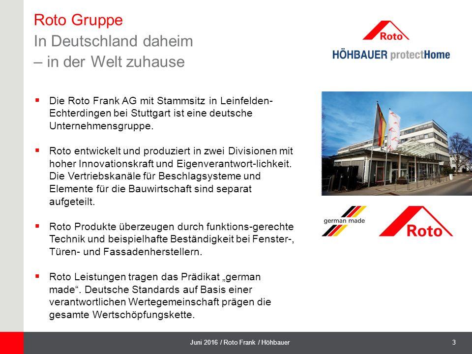 3Juni 2016 / Roto Frank / Höhbauer  Die Roto Frank AG mit Stammsitz in Leinfelden- Echterdingen bei Stuttgart ist eine deutsche Unternehmensgruppe.