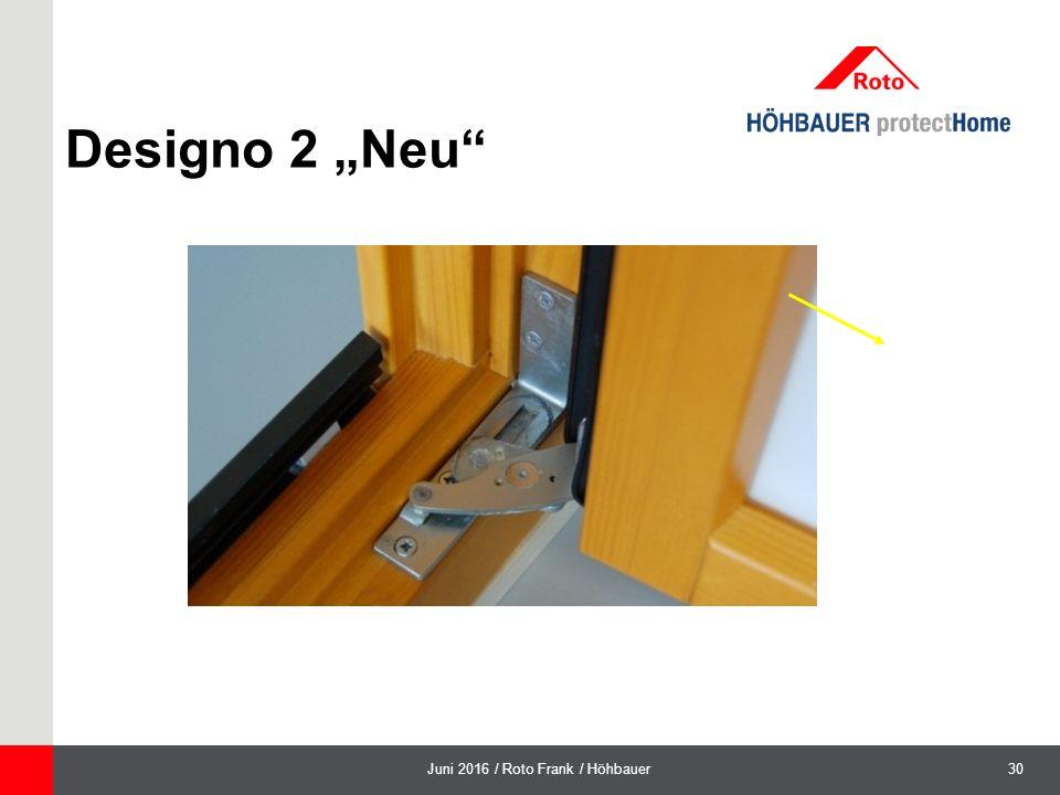 "30Juni 2016 / Roto Frank / Höhbauer Designo 2 ""Neu"
