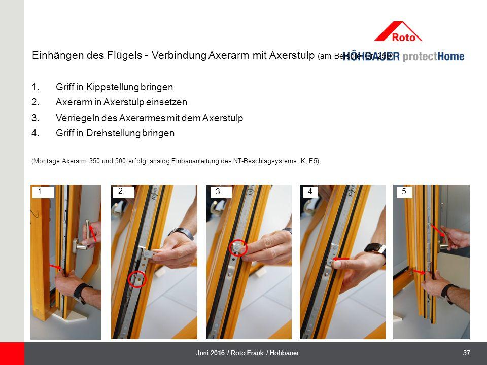 37Juni 2016 / Roto Frank / Höhbauer Einhängen des Flügels - Verbindung Axerarm mit Axerstulp (am Beispiel Gr.
