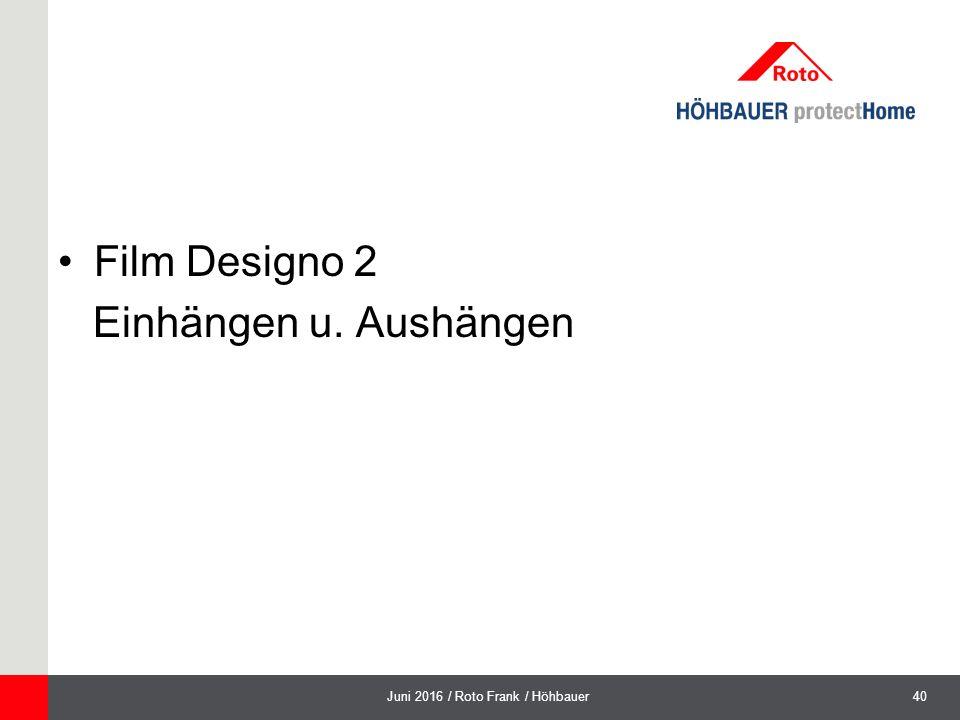 40Juni 2016 / Roto Frank / Höhbauer Film Designo 2 Einhängen u. Aushängen
