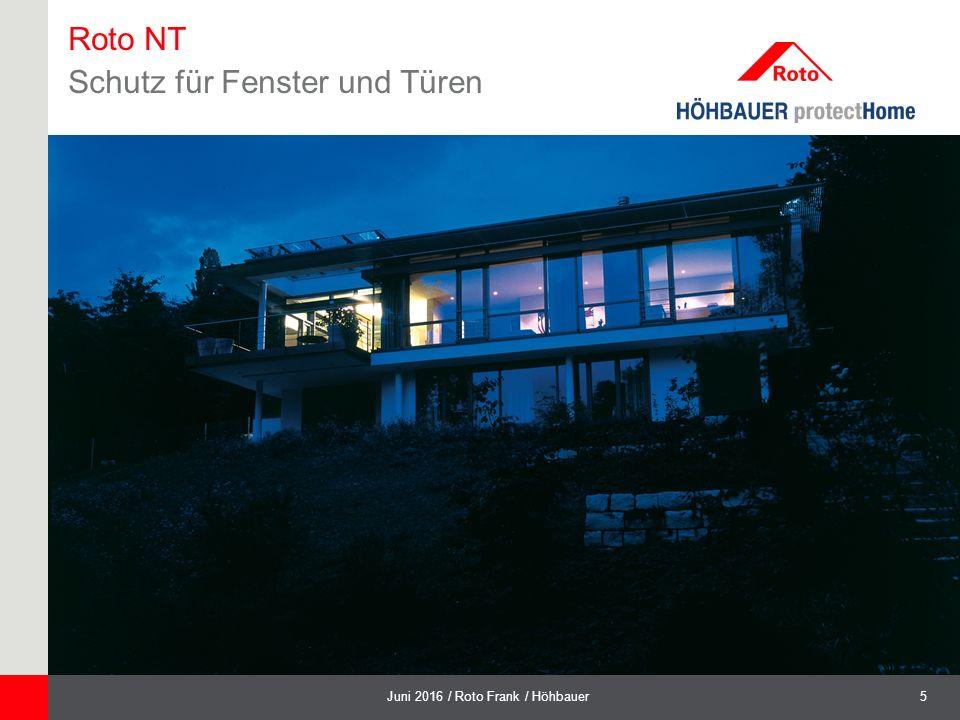 5Juni 2016 / Roto Frank / Höhbauer Roto NT Schutz für Fenster und Türen