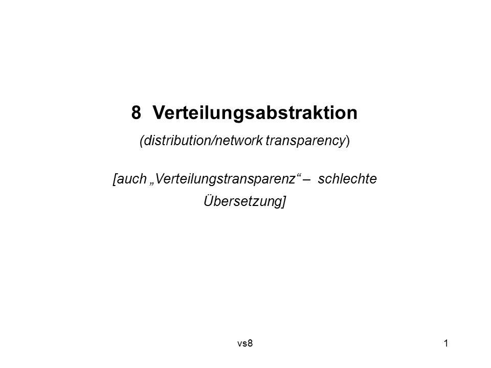 """1 vs8 8 Verteilungsabstraktion (distribution/network transparency) [auch """"Verteilungstransparenz – schlechte Übersetzung]"""