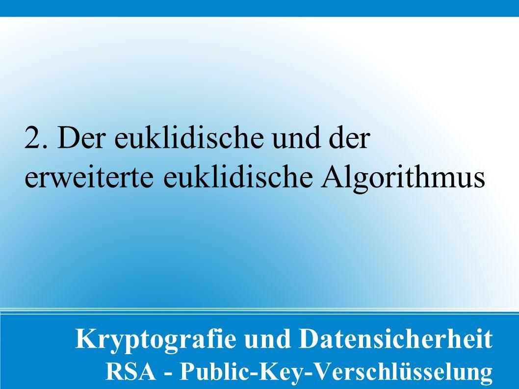 Kryptografie und Datensicherheit RSA - Public-Key-Verschlüsselung 2.