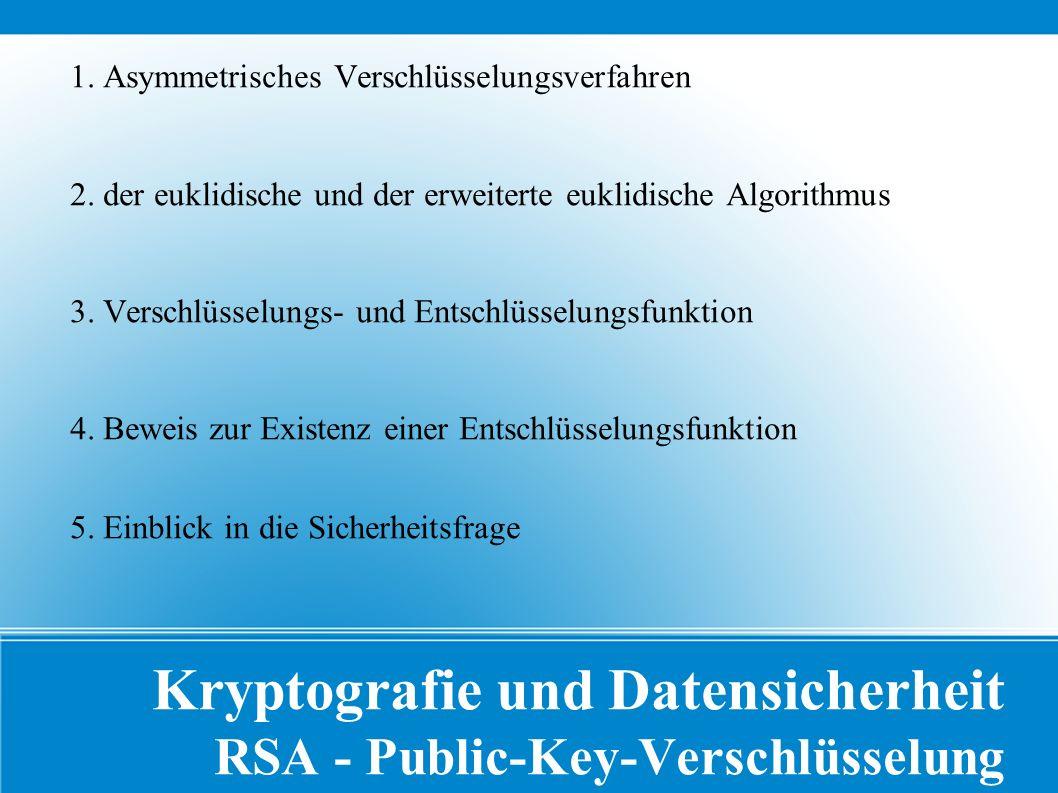 Kryptografie und Datensicherheit RSA - Public-Key-Verschlüsselung 1.