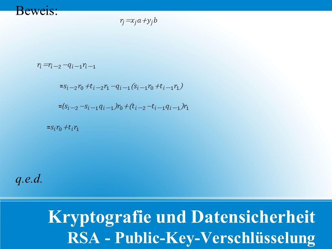 Kryptografie und Datensicherheit RSA - Public-Key-Verschlüsselung Beweis: q.e.d.
