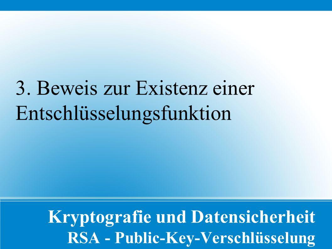 Kryptografie und Datensicherheit RSA - Public-Key-Verschlüsselung 3.